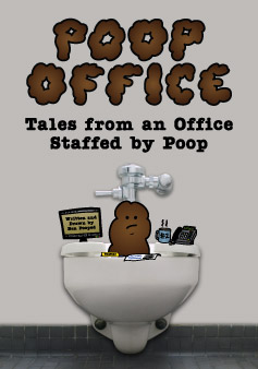 Poop Office - Tales from an Office Staffed by Poop