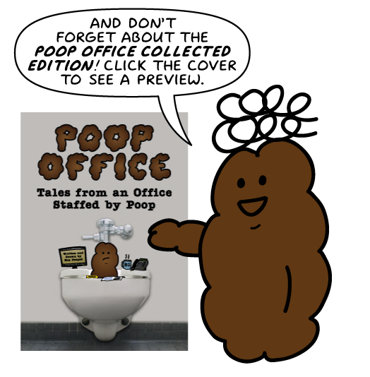 Click to view a preview of the newest Poop Office Collected Edition!